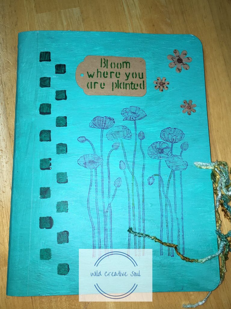 Wild Creative Soul Journal Bloom where you are planted